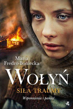 """""""Wołyń. Siła traumy"""" autorstwa Maria Fredro-Boniecka – recenzja"""